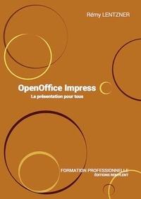 Rémy Lentzner - Formation professionnelle - Tome 10, Open Office Impress.