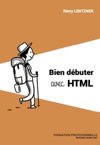 Rémy Lentzner - Formation professionnelle - Tome 19, Bien débuter avec HTML.