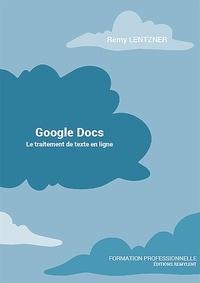 Rémy Lentzner - Google Docs - Le traitement de texte en ligne.