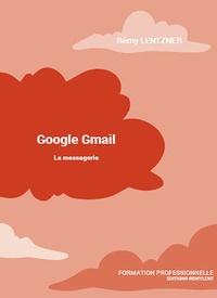 Rémy Lentzner - Google Gmail - La messagerie.