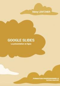Rémy Lentzner - Google Slides - La présentation en ligne.