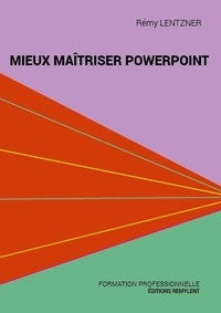 Mieux maîtriser Powerpoint - Rémy Lentzner pdf epub