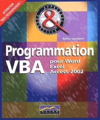Rémy Lentzner - Programmation VBA pour Word, Excel et Access 2002.