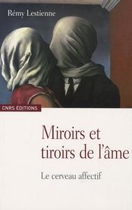 Rémy Lestienne - Miroirs et tiroirs de l'âme - Le cerveau effectif.
