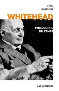 Whitehead, philosophe du temps - Rémy Lestienne  