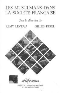 Rémy Leveau - Les Musulmans dans la société française.