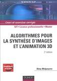 Rémy Malgouyres - Algorithmes pour la synthèse d'images et l'animation 3D - Cours et exercices corrigés.
