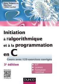 Rémy Malgouyres et Rita Zrour - Initiation à l'algorithmique et à la programmation en C - 3e éd. - Cours avec 129 exercices corrigés.