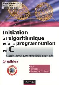 Rémy Malgouyres et Rita Zrour - Initiation à l'algorithmique et à la programmation en C - Cours avec 129 exercices corrigés.