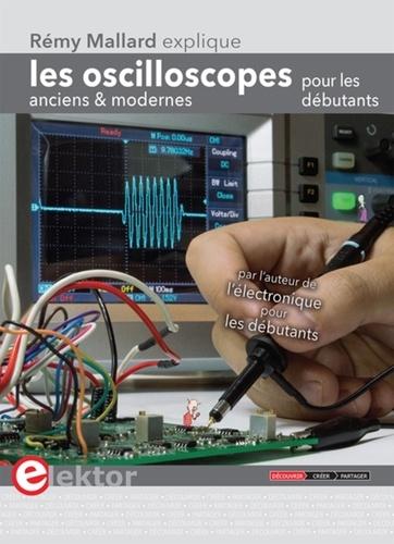 Rémy Mallard - Les oscilloscopes anciens & modernes pour les débutants - Rémy Mallard explique.