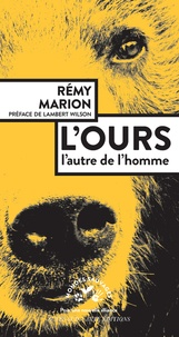 Rémy Marion - L'ours - L'autre de l'homme.