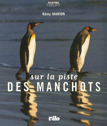Rémy Marion - Sur la piste des manchots.