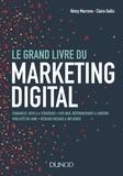 Rémy Marrone et Claire Gallic - Le grand livre du marketing digital.