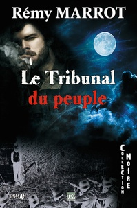 Rémy Marrot - Le tribunal du peuple.