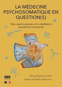 Rémy Martin-du Pan - La médecine psychosomatique en question(s) - Des neurosciences à la méditation de pleine conscience.