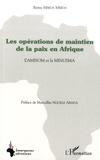 Rémy Mbida Mbida - Les opérations de maintien de la paix en Afrique - L'AMISOM et la MINUSMA.