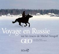 Rémy Michel - Voyage en Russie sur les traces de Michel Strogoff.