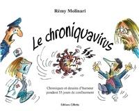 Rémy Molinari - Chroniquavirus - Chroniques et dessins d'humeur pendant 55 jours de confinement.