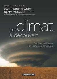 Rémy Mosseri et Catherine Jeandel - Le climat à découvert.