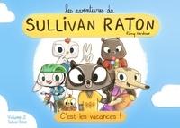 Rémy Nardoux - Les aventures de Sullivan Raton Tome 2 : C'est les vacances.
