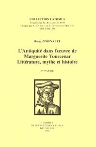 Rémy Poignault - L'Antiquité dans l'oeuvre de Marguerite Yourcenar Littérature, mythe et histoire - Parties 1 et 2.