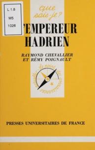 Rémy Poignault et Raymond Chevallier - L'empereur Hadrien.