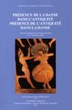 Rémy Poignault - Présence de la danse dans l'Antiquité, présence de l'Antiquité dans la danse - Actes du colloque tenu à Clermont-Ferrand (11-13 décembre 2008).