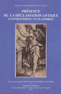 Rémy Poignault et Catherine Schneider - Présence de la déclamation antique (controverses et suasoires).