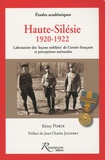 """Rémy Porte - Haute-Silésie 1920-1922 - Laboratoire des """"leçons oubliées"""" de l'armée française et perceptions nationales."""