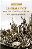 Rémy Porte - Les Etats-Unis dans la Grande Guerre - Une approche française.