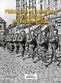 Rémy Porte - Plébiscites et transferts de territoires de l'après-guerre.