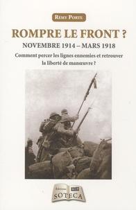Openwetlab.it Rompre le front ? - Novembre 1914-mars 1918 : Comment percer les lignes ennemies et retrouver la liberté de manoeuvre ? Image