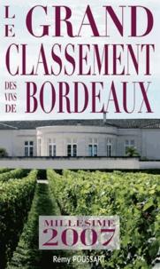 Rémy Poussart - Le grand classement des vins de Bordeaux - Millésime 2007.