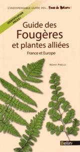 Rémy Prelli - Guide des fougères et plantes alliées - France et Europe.