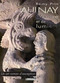 Rémy Prin - Aulnay d'ombre et de lumière - Un art roman d'exception.