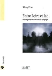Rémy Prin - Entre Loire et lac - Chroniques d'une enfance rurale.