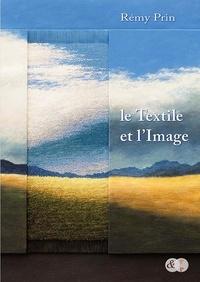 Rémy Prin - Le textile et l'image.