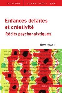 Rémy Puyuelo - Enfances défaites et créativité - Récits psychanalytiques.