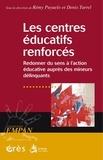 Rémy Puyuelo et Denis Turrel - Les centres éducatifs renforcés - Redonner du sens à l'action éducative auprès des mineurs délinquants.