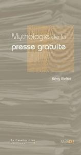 Rémy Rieffel - Mythologie de la presse gratuite.