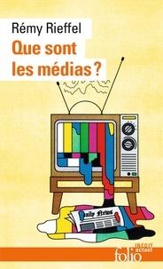 Rémy Rieffel - Que sont les médias ? - Pratiques, identités, influences.