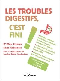 Rémy Romney et Linda Gobindoss - Les troubles digestifs, c'est fini !.