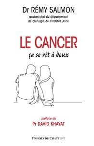 Rémy Salmon et David Khayat - Le cancer, ça se vit à deux.