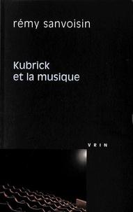 Rémy Sanvoisin - Kubrick et la musique.
