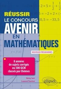 Rémy Sart et Laurent Truchot - Réussir le concours Avenir en Mathématiques.