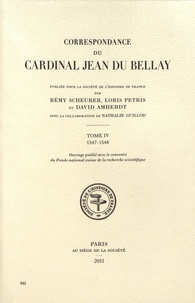 Rémy Scheurer et Loris Petris - Correspondance du cardinal Jean du Bellay - Tome 4, 1547-1548.