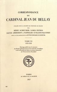 Rémy Scheurer et Loris Petris - Correspondance du cardinal Jean du Bellay - Tome 7, 1555-1559.