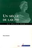 Rémy Schwartz - Un siècle de laïcité.