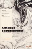Rémy Scialom - Anthologie de droit hébraïque - Sources et codification.