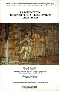 Rémy Scialom - La distinction lois politiques - lois civiles (1748-1804).